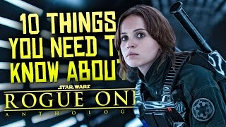 10 Things You NEED to Know Before Watching Star Wars: Rogue One!