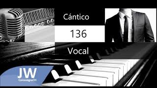 Cántico 136 (Vocal) ¡Que venga el Reino establecido por Dios!