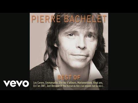 Pierre Bachelet - Elle est d'ailleurs (Audio)
