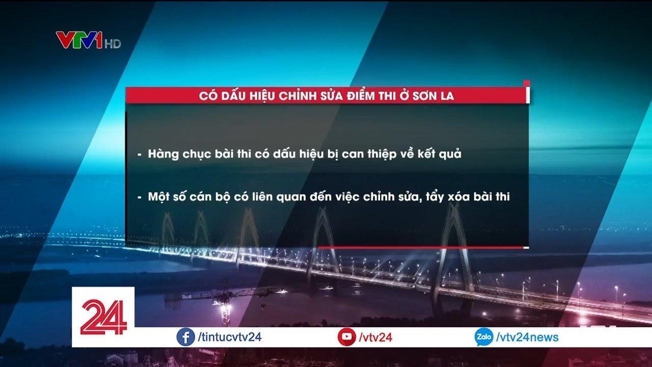 Điểm thi THPT Quốc gia: Sơn La có dấu hiệu bị can thiệp, Lạng Sơn chưa phát hiện gian lận - VTV24