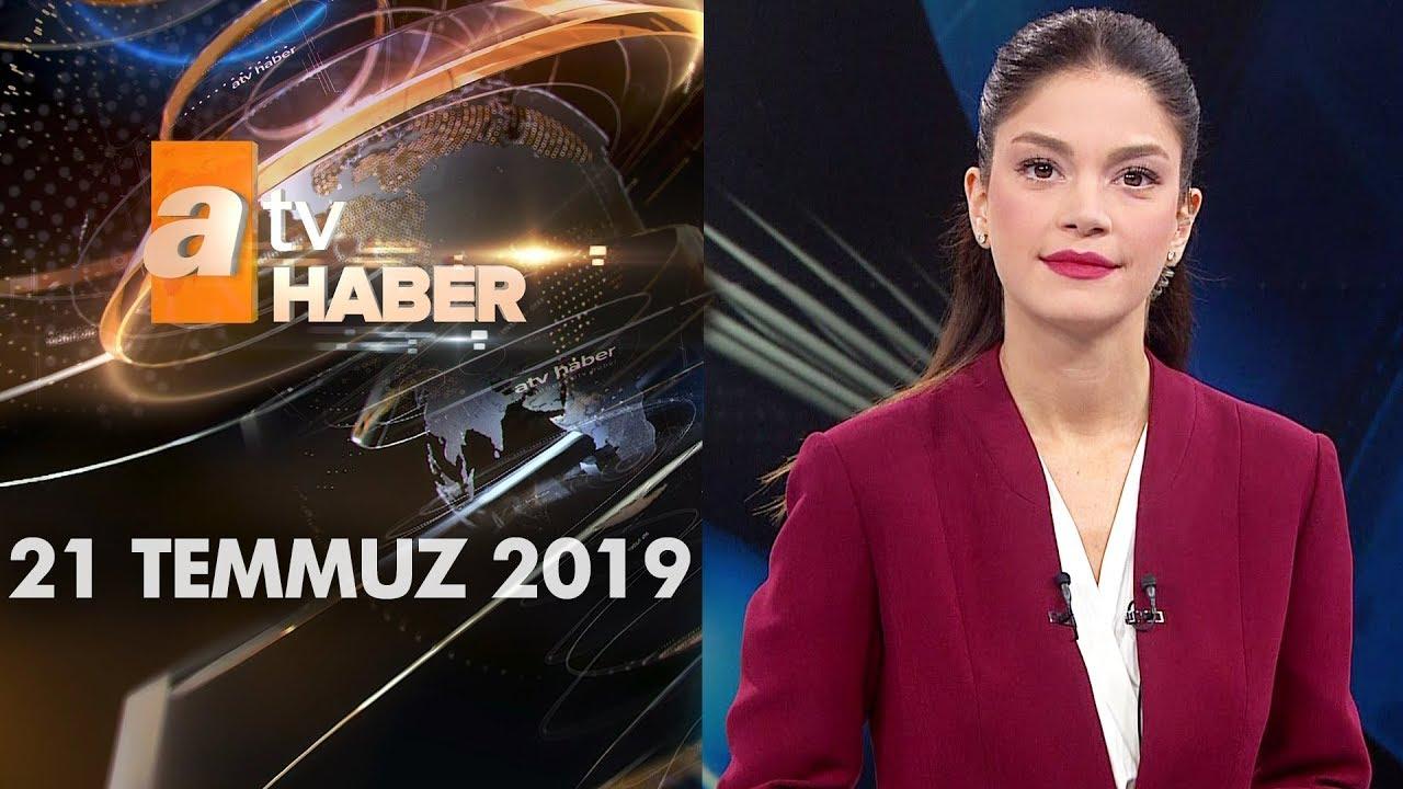 Atv Ana Haber | 21 Temmuz 2019