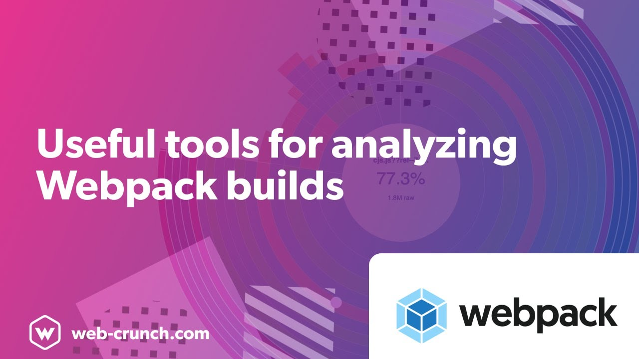 Useful Tools for Analyzing Webpack Builds