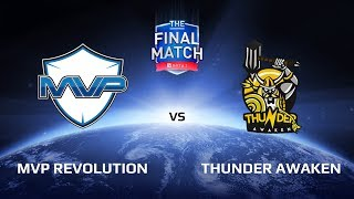 MVP Revolution vs Thunder Awaken, The Final Match LAN-Final, Play-Off