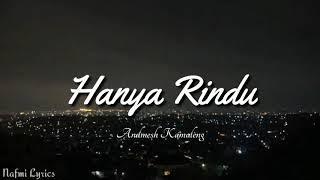 Hanya Rindu - Andmesh Kamaleng ( Lyrics Video )