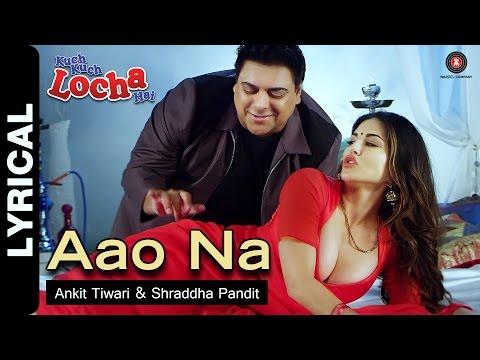 Aao Na Lyrical Video | Kuch Kuch Locha Hai | Sunny Leone & Ram Kapoor