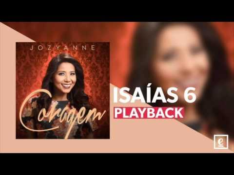 Isaías 6 | PLAYBACK | Coragem | Jozyanne | 2017