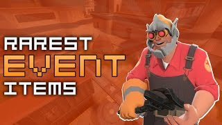 TF2: Rarest Event-given Items