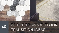 70 Tile To Wood Transition Ideas