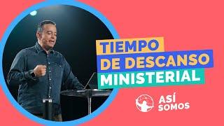 Tiempo de descanso ministerial. l Así Somos l Pastor Rony Madrid