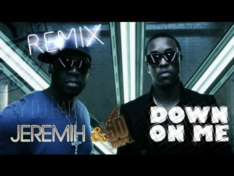 JEREMIH ft 50 CENT: Down on Me (2013, Tarraxa Rmx by Dj Hary)