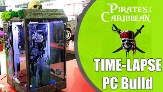 Pirates of The Caribbean - Computex 2017 Time Lapse PC Build