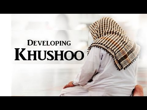 Developing Khushoo in Salah - Lover Analogy
