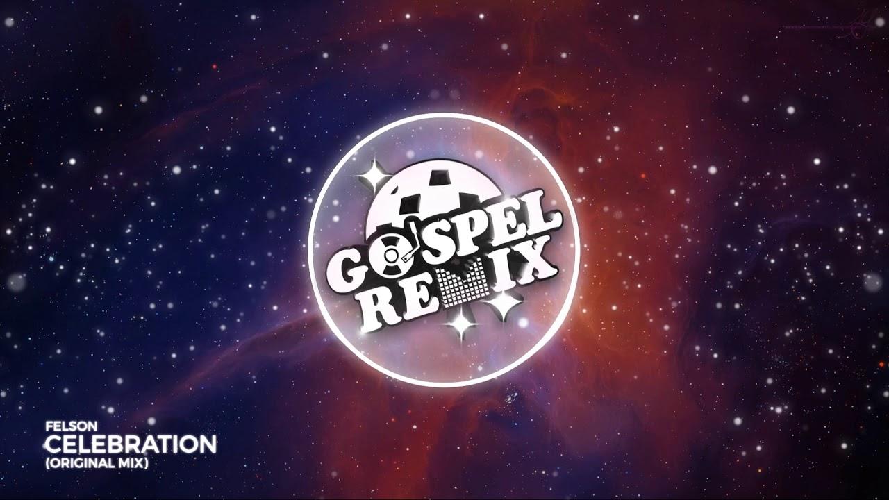 Felson - Celebration (Original Mix)