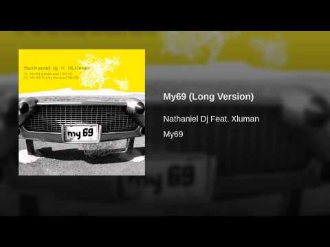 Nathaniel DJ Feat. Xluman - My69 (Long Version)