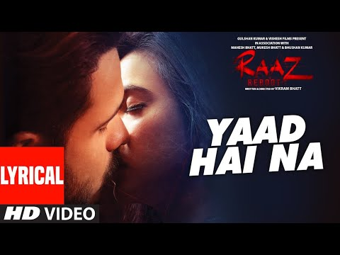 YAAD HAI NA  Lyrical | Raaz Reboot | Arijit Singh | Emraan Hashmi, Kriti Kharbanda, Gaurav Arora