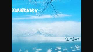 Grandaddy - Now It's On
