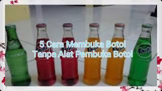 TIPS !!! 5 CARA MEMBUKA BOTOL TANPA ALAT PEMBUKA BOTOL | LIFE HACK
