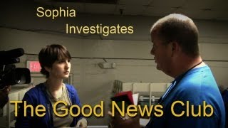 Sophia Investigates The Good News Club Thumbnail