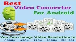 Best video converter for android   Change video Resolution  