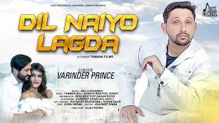 Dil Nayio Lagda | ( Full HD) | Varinder Prince | New Punjabi Songs 2019 | Latest Punjabi Songs 2019