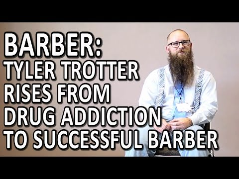 Barber: Tyler Trotter's Rises from Drug Addiction to Successful Barber