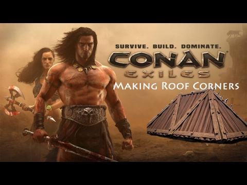 Conan Exiles Making Roof Corners Youtube