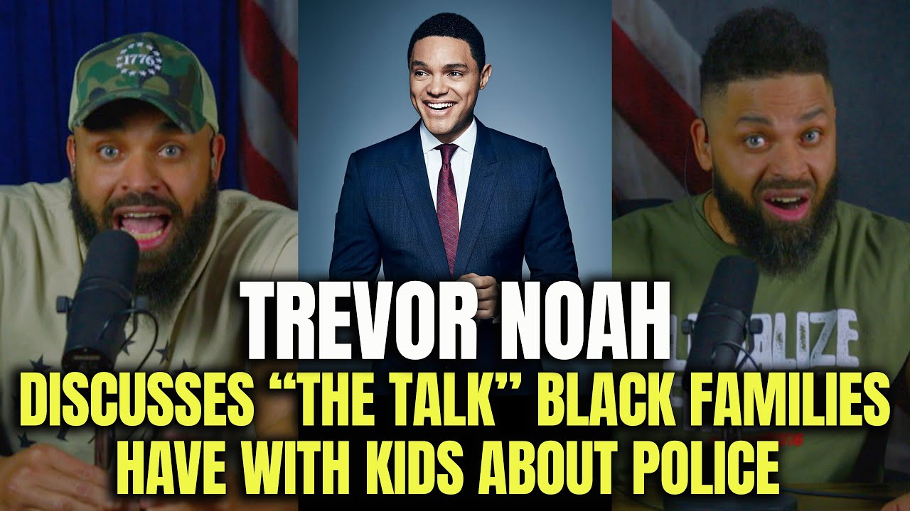 Trevor Noah discusses 'The Talk' Black Families Have With Kids About Police