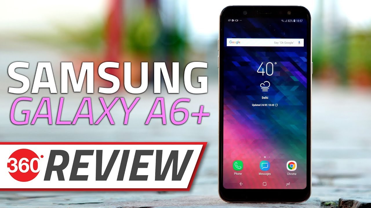 Samsung Galaxy A6+ Review | NDTV Gadgets360 com