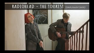 The Tourist┃Radiohead┃Unplugged Cover