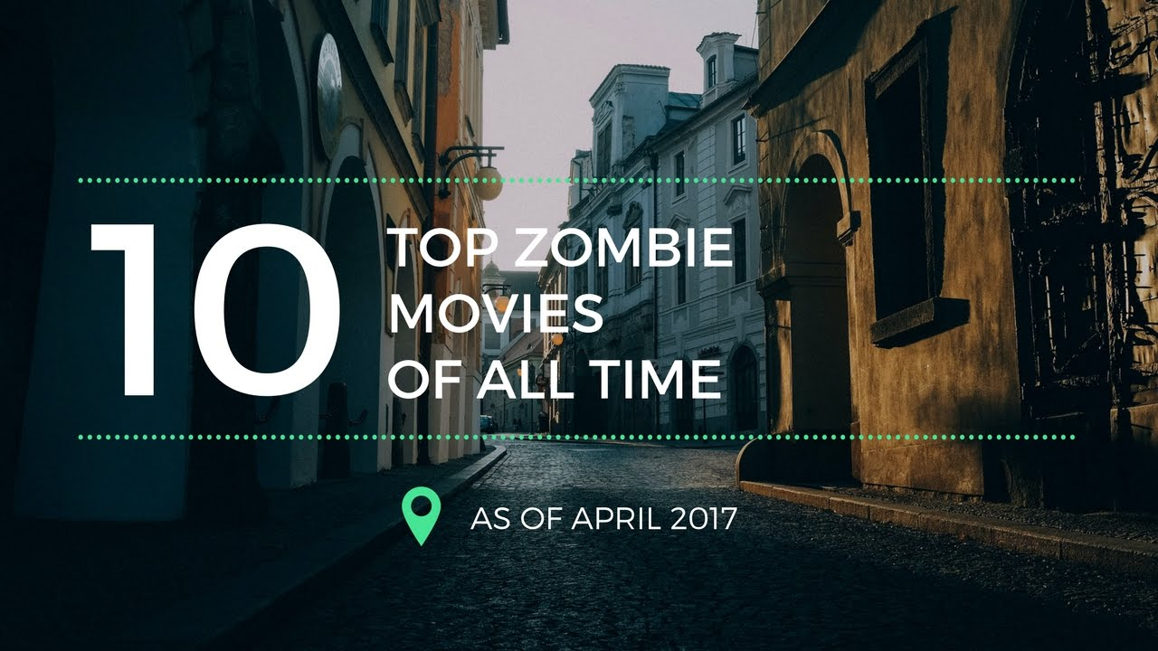Download What to Watch: Top 10 Zombie Movies of All Time