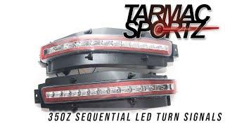 Tarmac Sportz- Nissan 350z Sequential LED Turn Signals