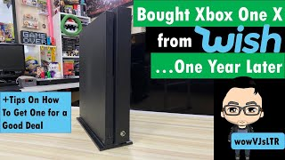 Bought an Xbox One X from Wish... One Year Later (And Tips on How To Get One For a Good Deal Today)