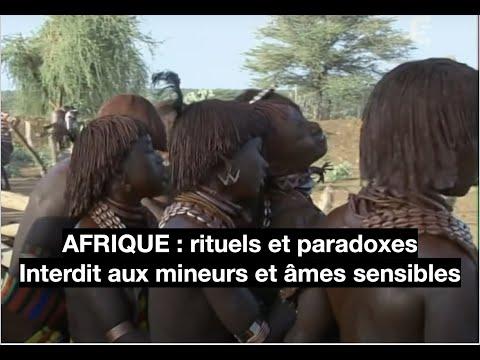 Afrique: rituels et paradoxes. Interdit aux ames sensibles et mineurs