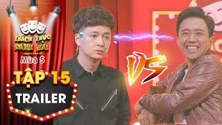 Thách thức danh hài 5 | Trailer tập 15: Trấn Thành cực hả hê khi Ngô Kiến Huy bị công kích liên hoàn