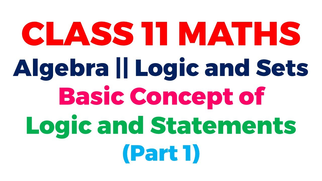 Class 11 Maths    Logic and Sets P1    Introduction to Logic, Statements and Exercise Solutions