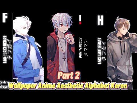 Kumpulan Wallpaper Anime Aesthetic Alphabet Keren Part 2 Youtube