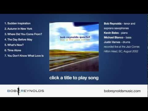 Live at the Jazz Corner [FULL ALBUM] - Bob Reynolds