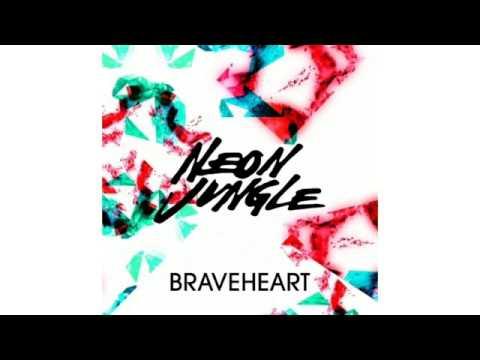 "Neon Jungle - ""BraveHeart"" (audio)"