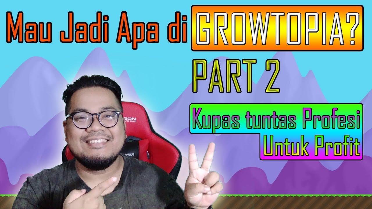 Menentukan Profesi Terbaik Untuk Pemula Part 2 Dzodiacz Growtopia Indonesia By Jurnal Si Gendut
