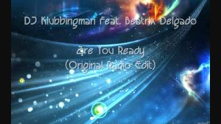 DJ Klubbingman Feat. Beatrix Delgado - Are You Ready (Original Radio Edit)
