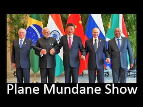 B.R.I.C.S. Brazil, Russia, India, China, S. Africa - Pact Against the Dollar - Plane Mundane Show