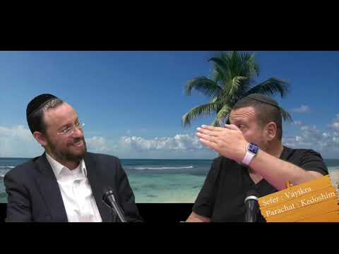 Sefer Vayikra : PARACHAT KEDOSHIM (30) avec le duo Rav Brand et Fabrice