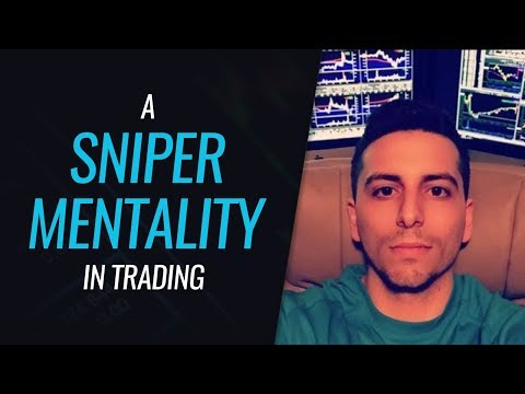 A Sniper Mentality In Trading - With Dante