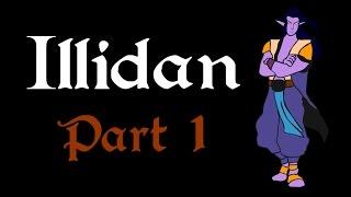 Focus: Illidan Stormrage (Part 1 of 3)