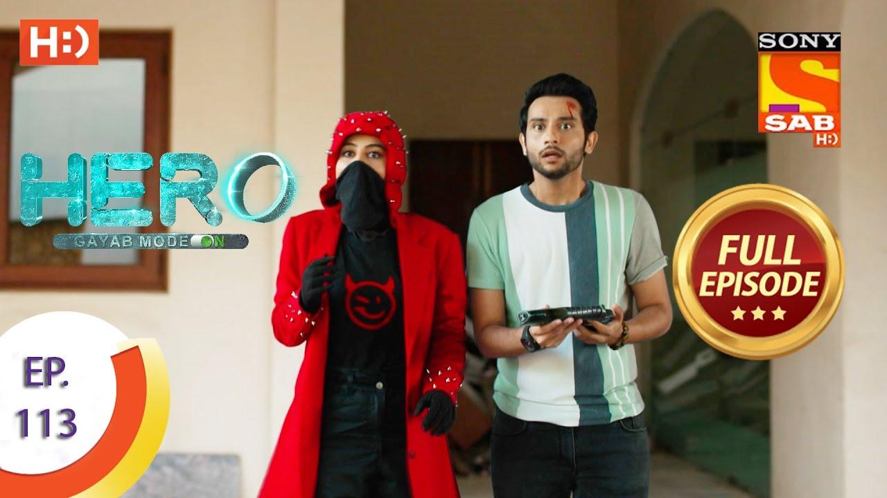 Download Hero - Gayab Mode On - Ep 113 - Full Episode - 17th May, 2021