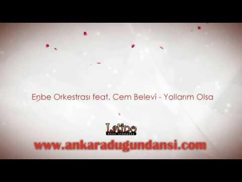 Enbe Orkestrası feat  Cem Belevi - Yollarım Olsa