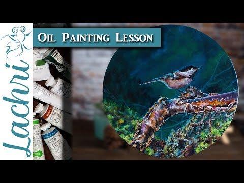 Oil Painting Tutorial - Chickadee -  Lachri