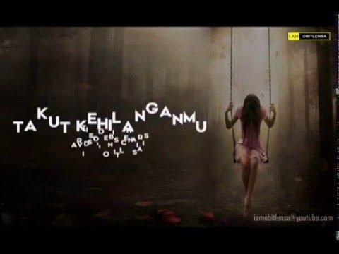Takut Kehilanganmu~Denis Chairis