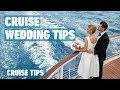 Cruise Wedding Tips | Cruise Tips