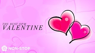 The Best OPM Valentine Playlist | Non-Stop Playlist